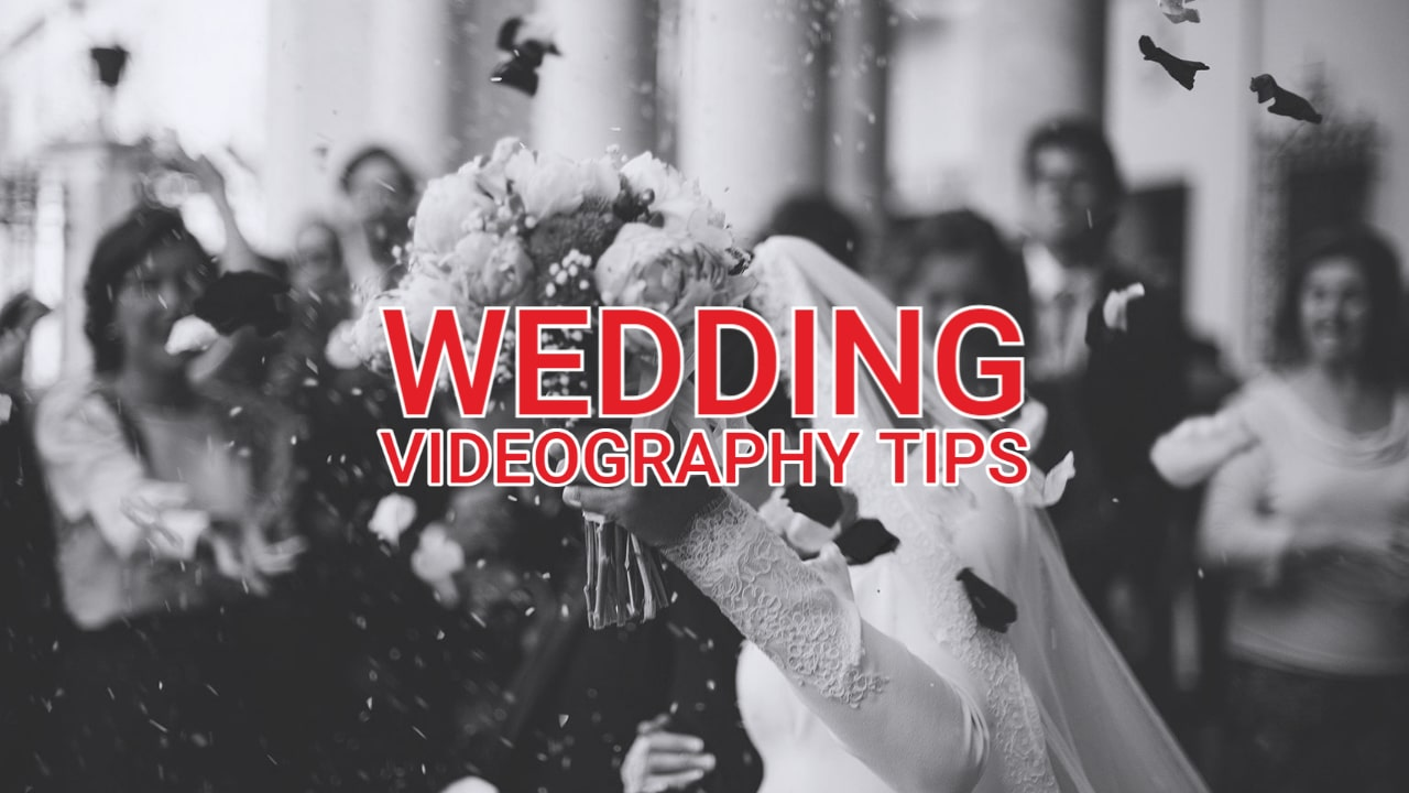 Wedding Videography Tips – How to Shoot the Best Wedding Videos