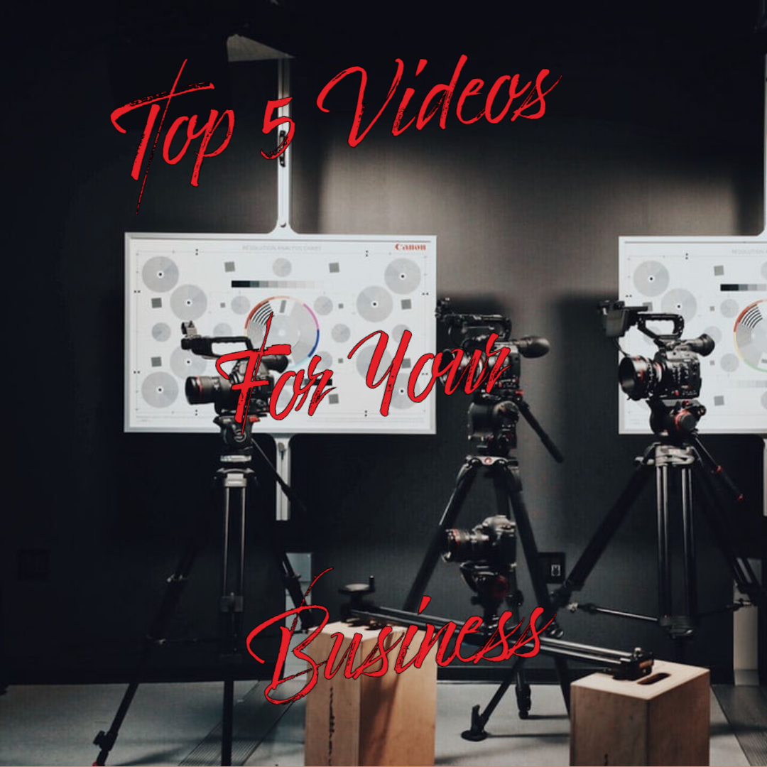 Top 5 Videos for Your Business
