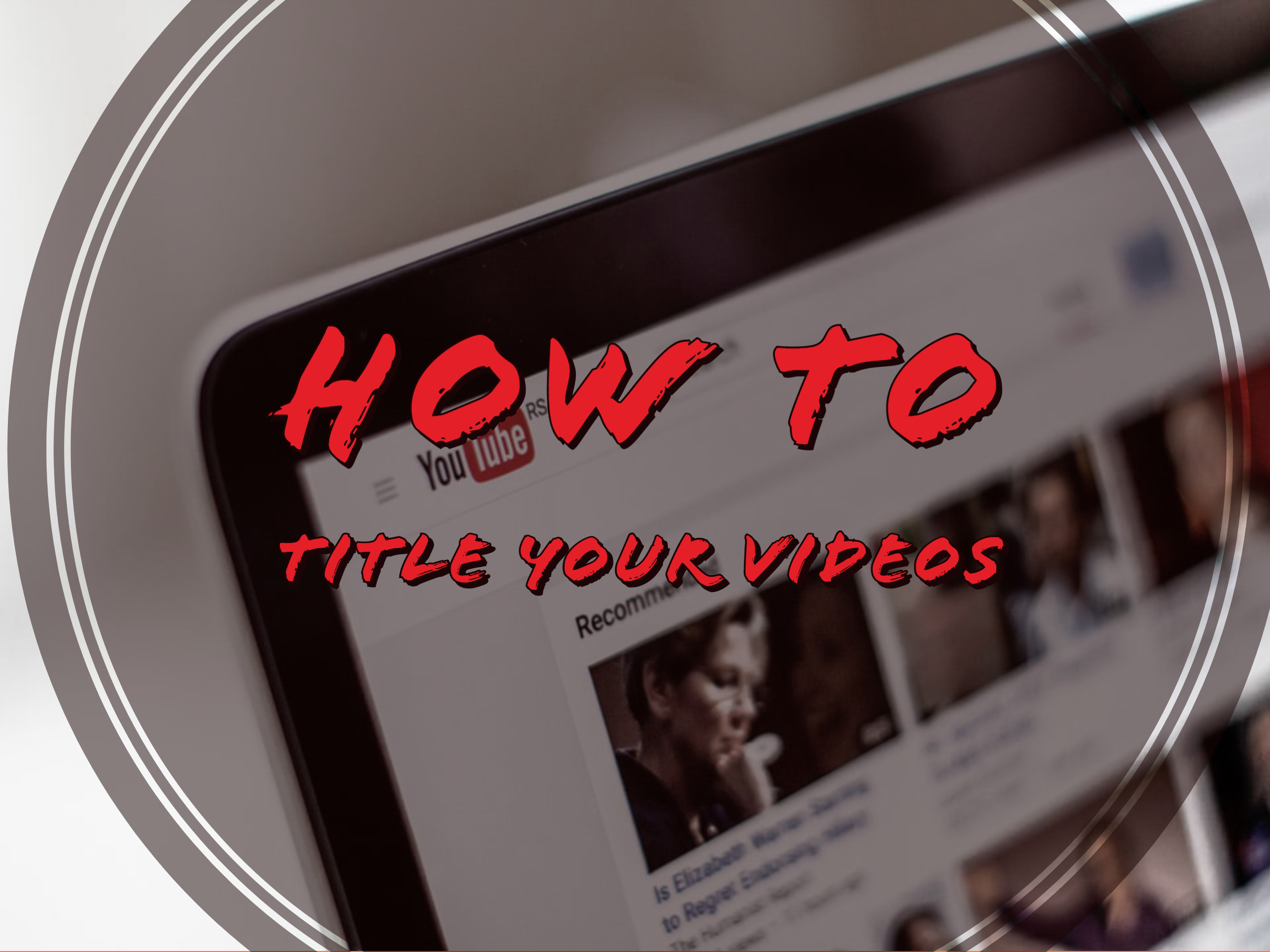 How to write effective video titles