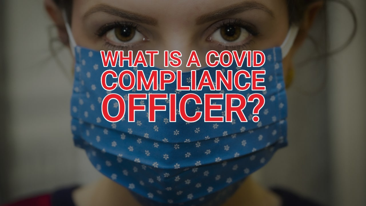 What is a COVID Compliance Officer?