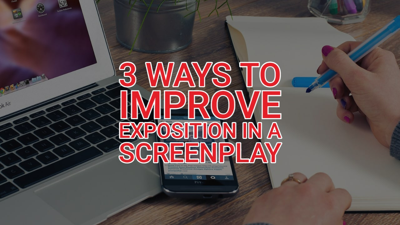3 Tips to Improve Exposition in a Screenplay