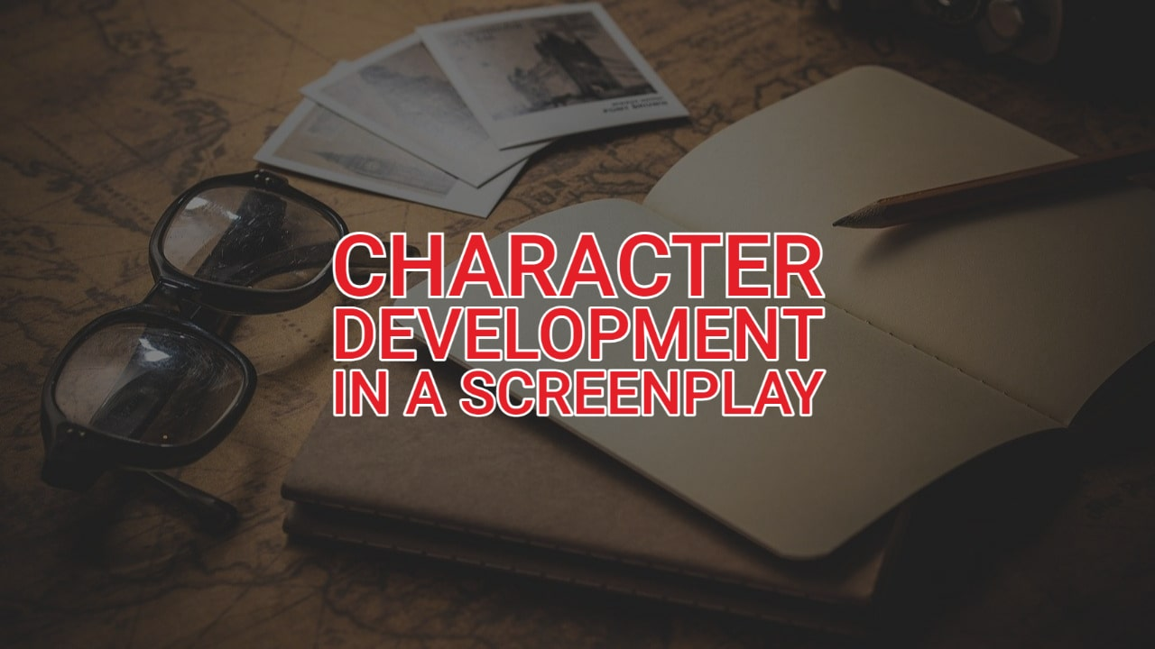 How to Do Character Development In Screenplay