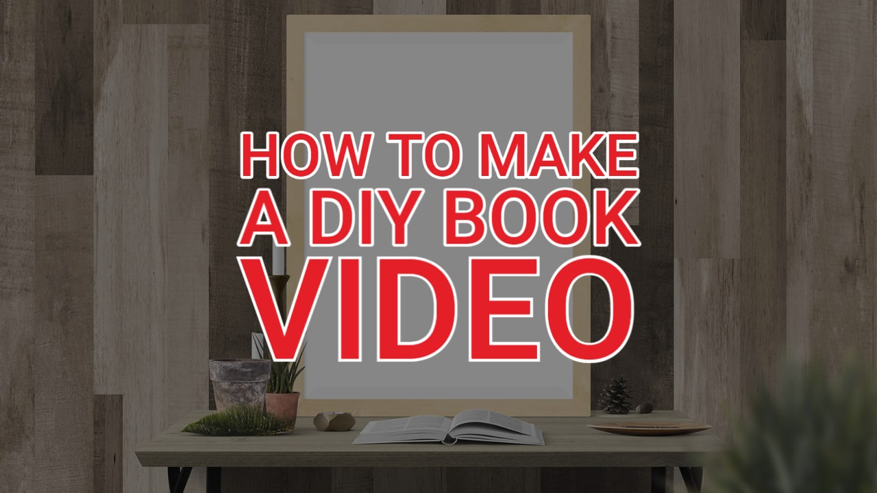 How to Make DIY Book Videos Cheap