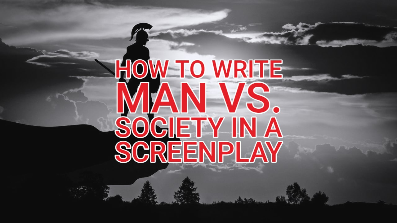 How to Use Man vs Society Conflict in Your Screenplay
