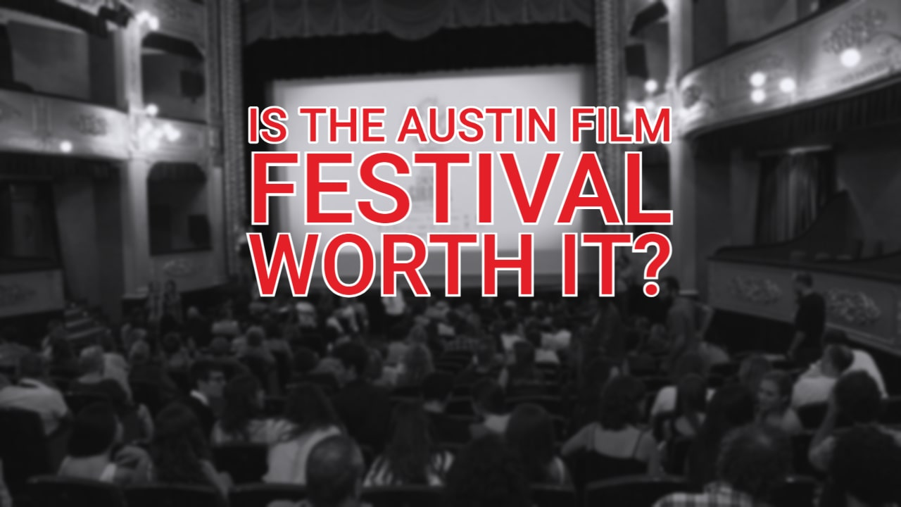 Is the Austin Film Festival Worth It?