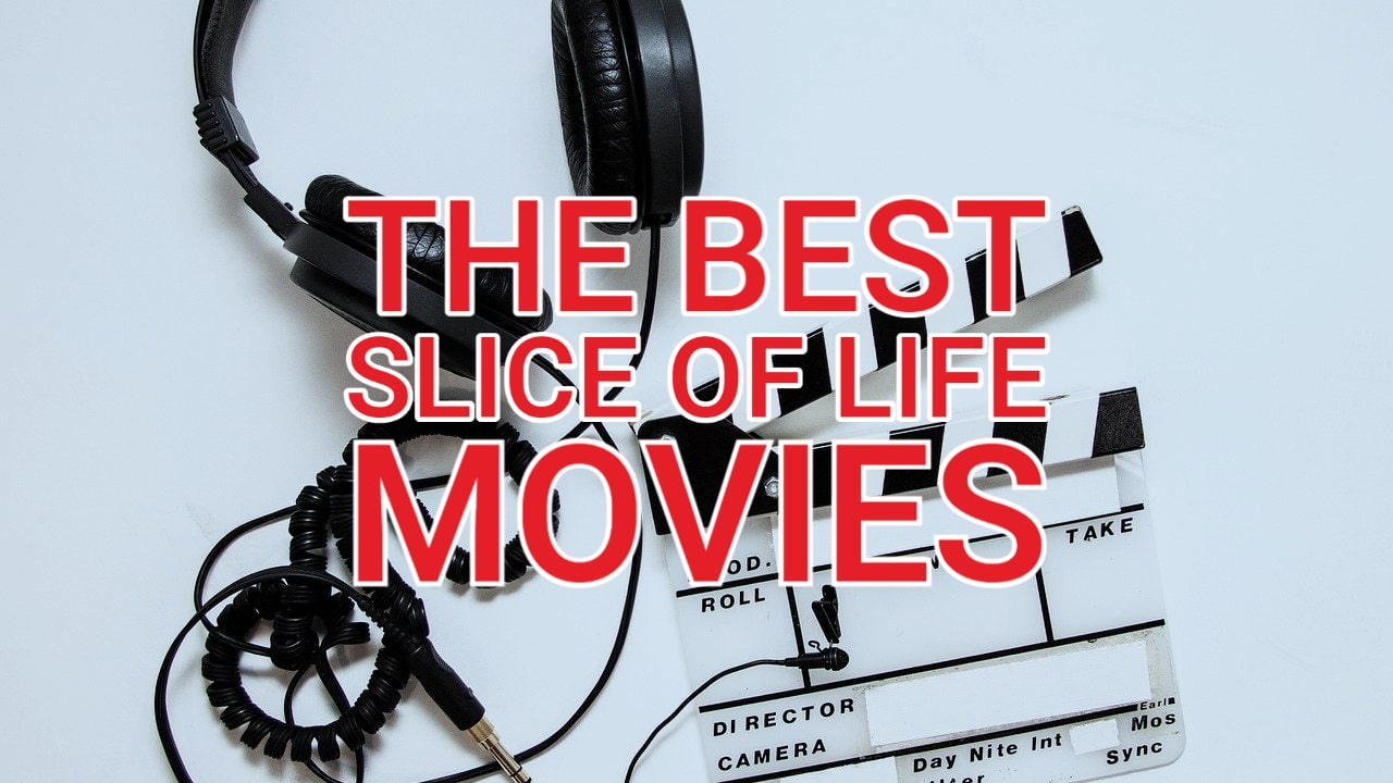 The Best Slice of Life Movies