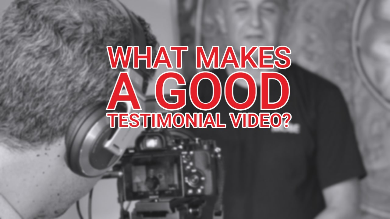 What Makes a Good Testimonial Video?