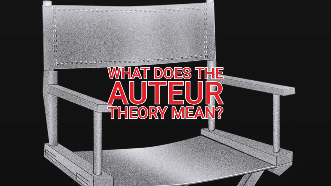 What does the Auteur Theory Mean?