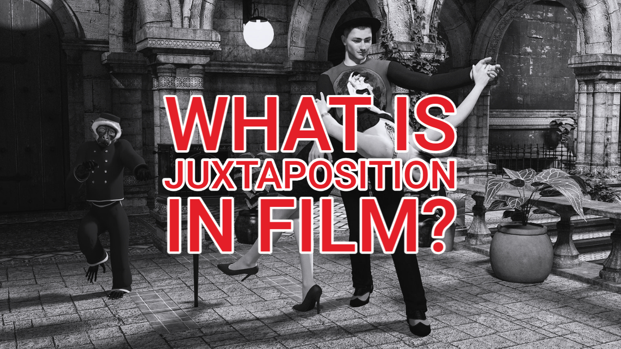What is Juxtaposition in Film?
