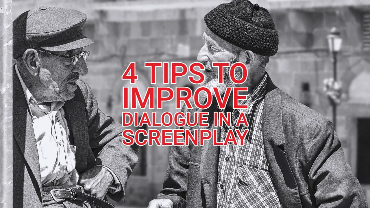 4 Tips to Improve Dialogue in a Screenplay