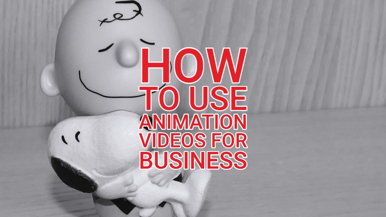 How to Use Animation Videos for Business