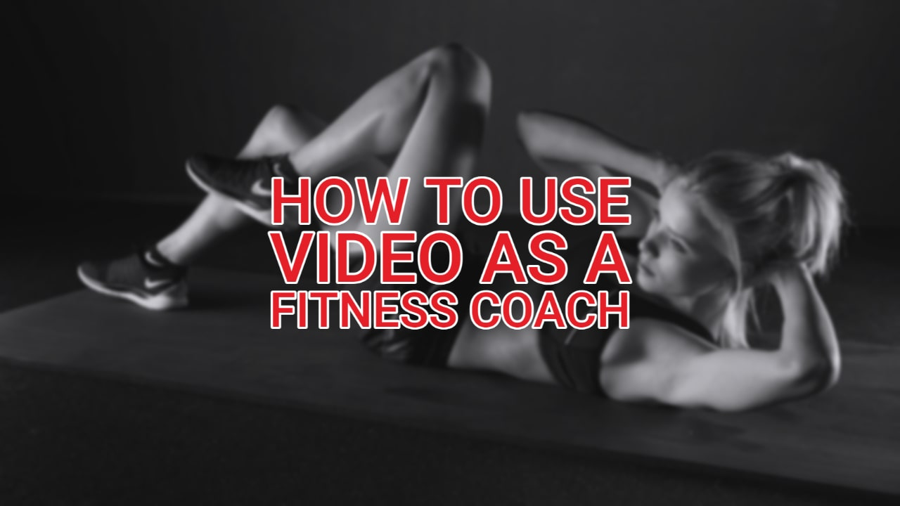 How to use Video as a Fitness Coach