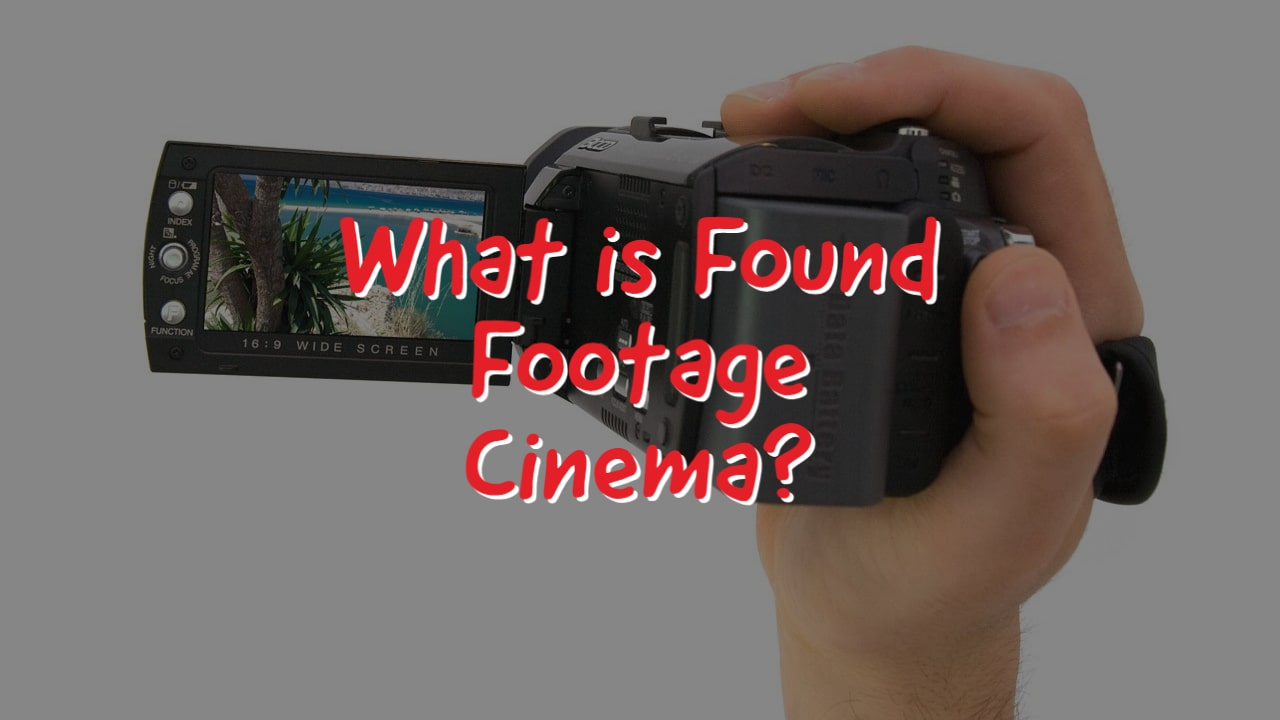What is Found Footage Cinema?