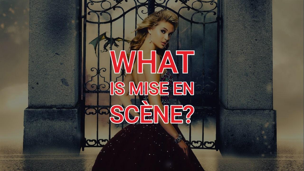 What is Mise en scène?