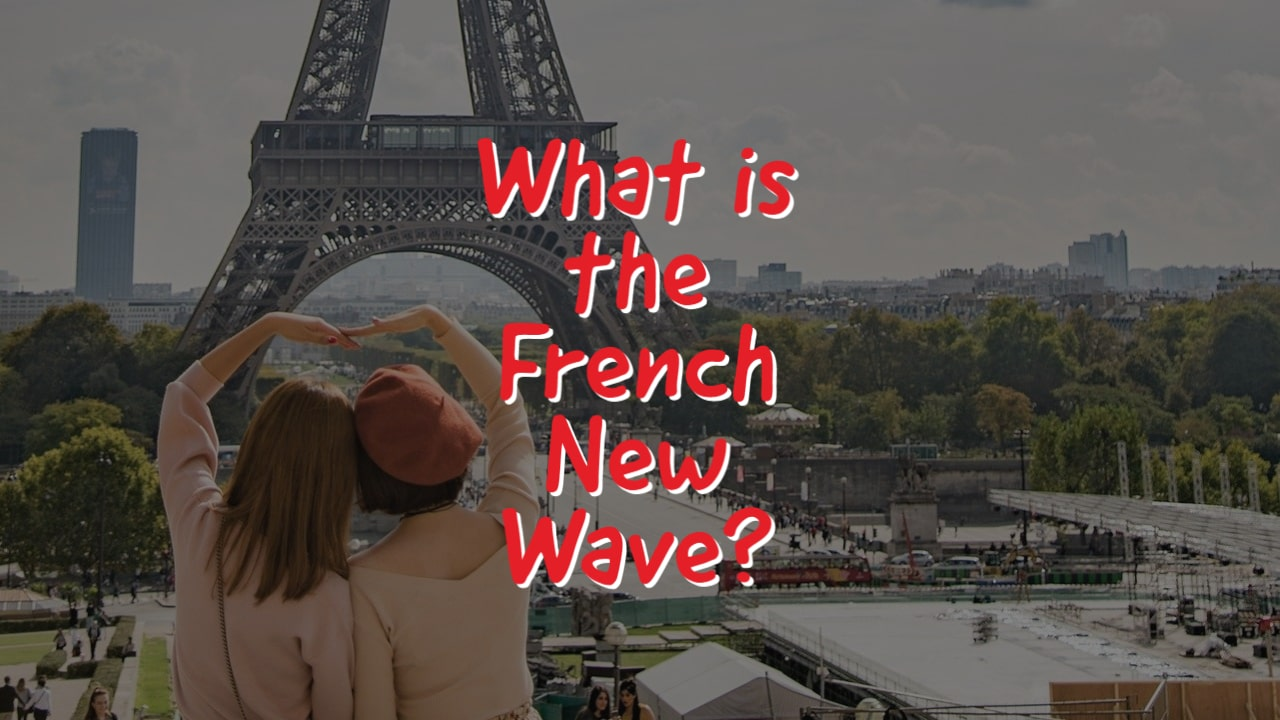 What is the French New Wave?