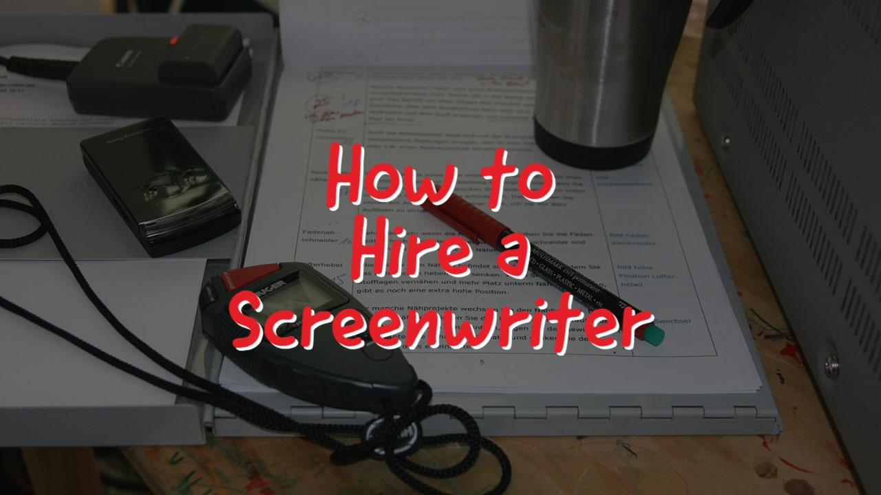 How to Hire a Screenwriter