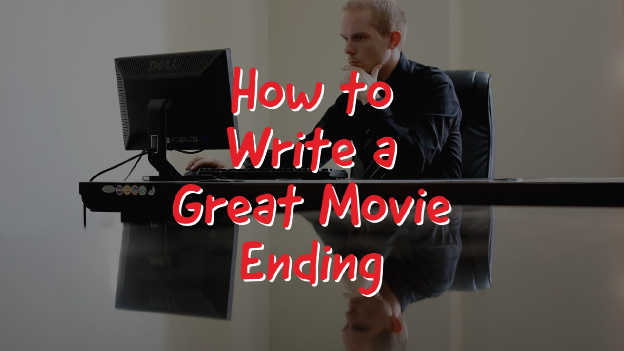 How to Write a Great Movie Ending