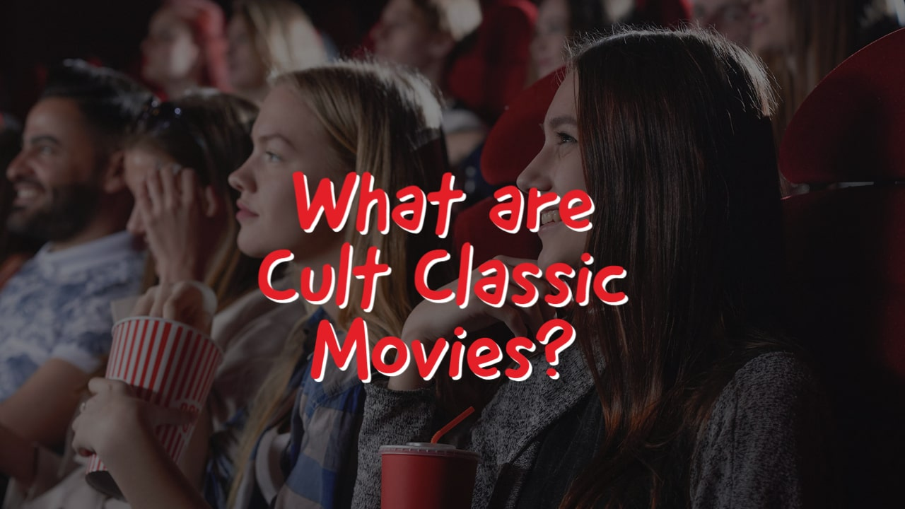 What are Cult Classic Movies?