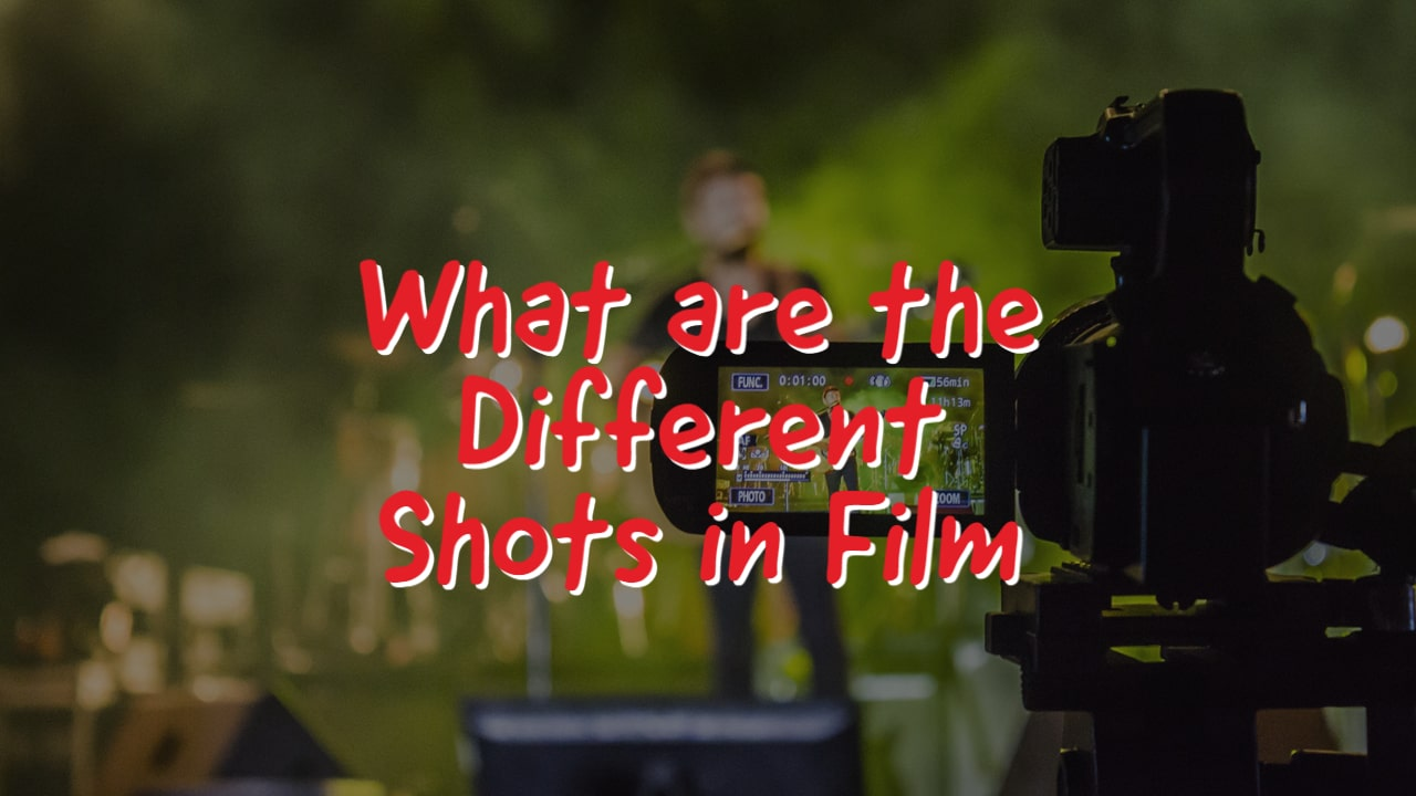 What are the Different Shots in Film?