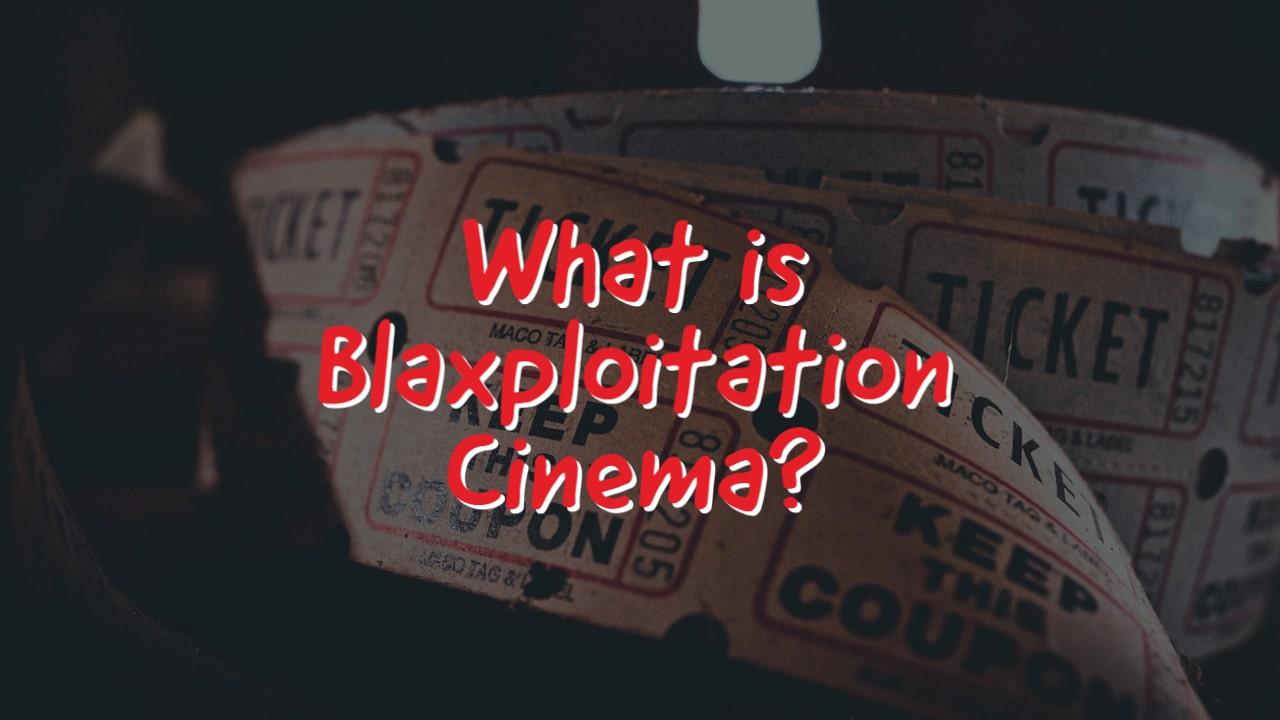 What is Blaxploitation Cinema?