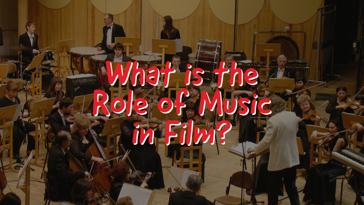 What is the Role of Music in Film?