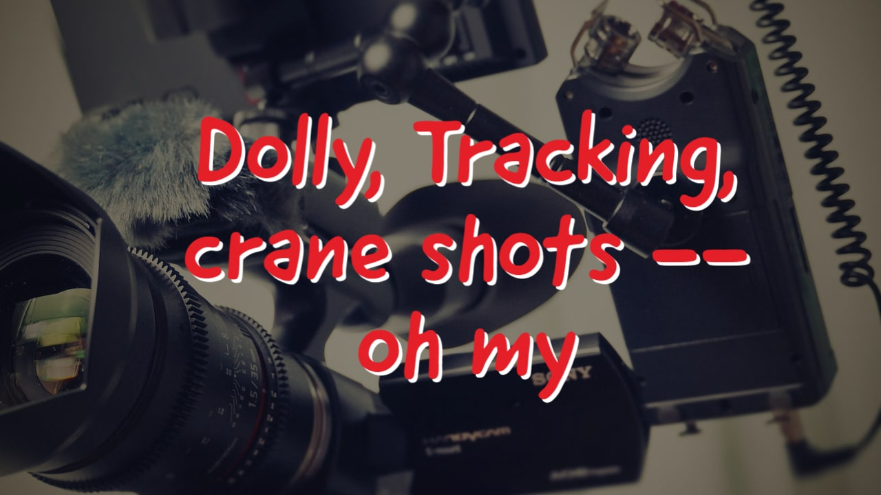 What is the Difference between Dolly, Tracking & Crane Shot?